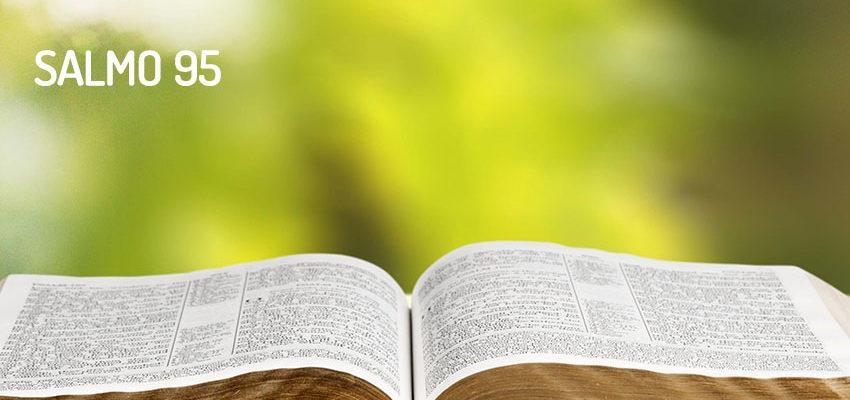 Salmo 95, cántico de adoración y alabanza