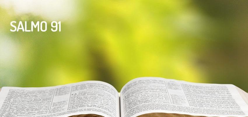 Salmo 91, el salmo mayor de La Biblia
