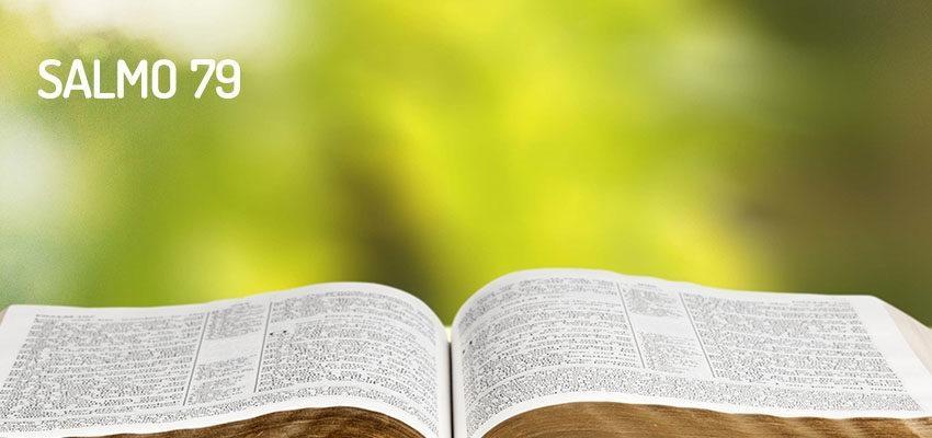 Salmo 79, plegaria a Dios por la destruccion de un pueblo