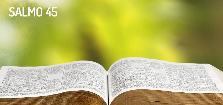 Salmo 45, una llave de invocación celestial