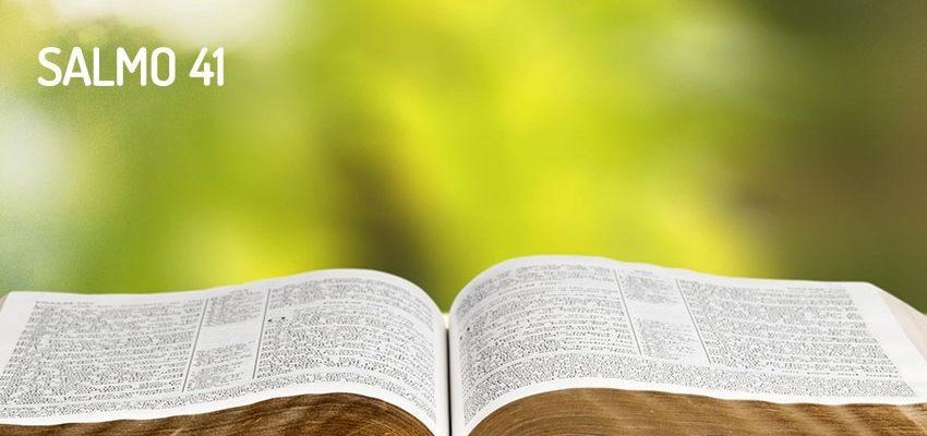 Salmo 41, feliz el que se acuerda del pobre y del débil