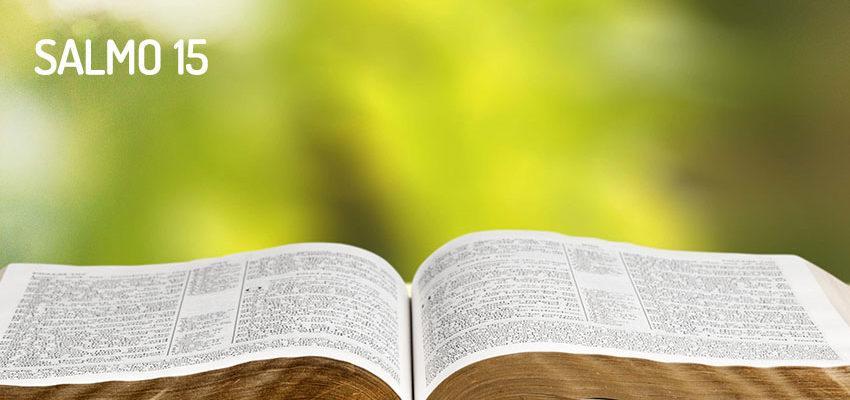 Salmo 15, condiciones para acercarse al creador