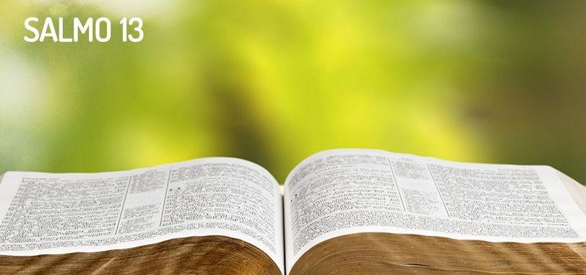 Salmo 13, para cuando nos sintamos tristes o derrotados