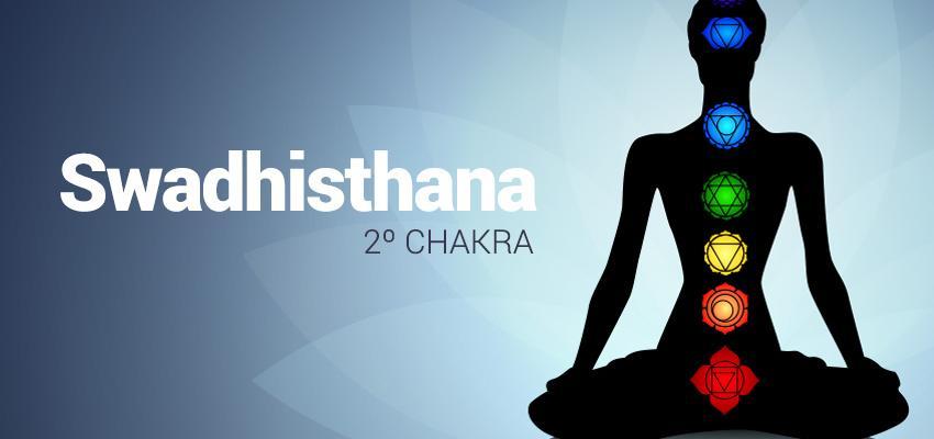 Swadhisthana - Reconociendo el 2º Chakra