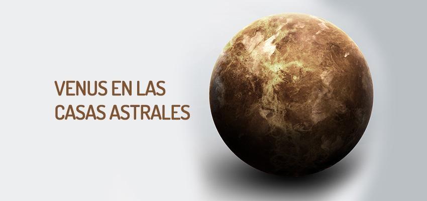 Venus en la Carta Astral, la influencia en las casas astrales