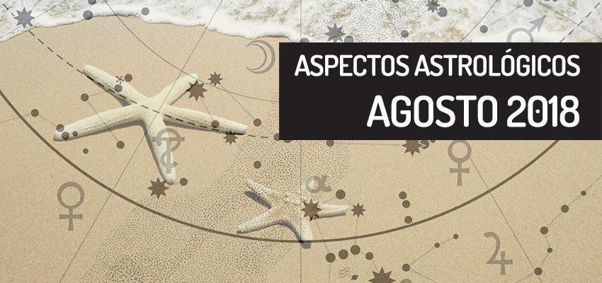 Aspectos astrológicos de agosto 2018