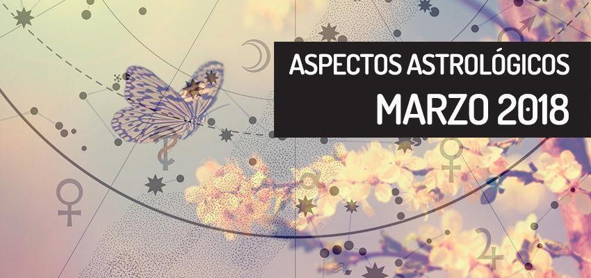 Aspectos astrológicos de marzo 2018