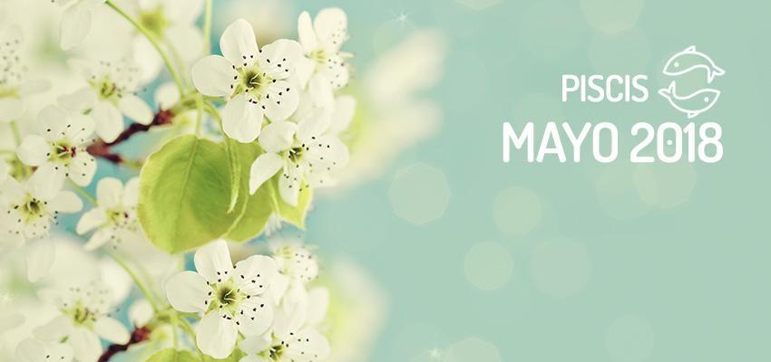Horóscopo de Piscis para Mayo 2018