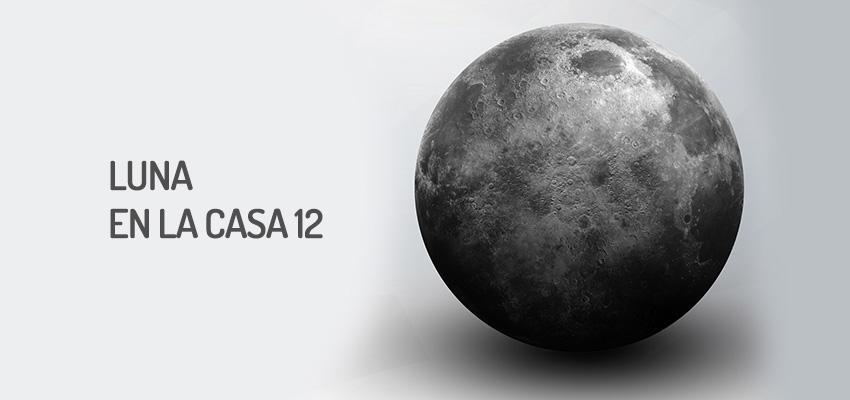 Luna en la casa 12, sensibilidad y compasión