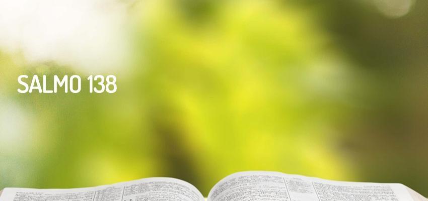 Salmo 138, alabare al creador desde la profundidad de mi corazon