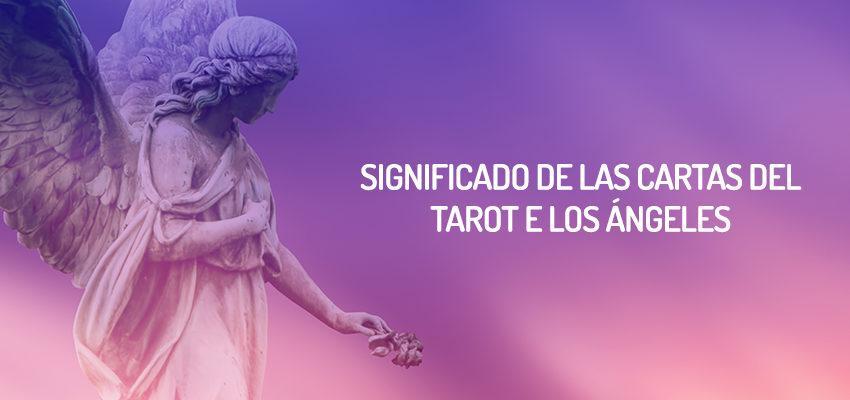 Significado de las cartas del Tarot de los Ángeles