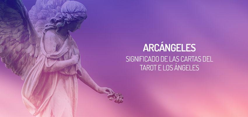 Significado de las cartas del Tarot de los Ángeles: Arcángeles