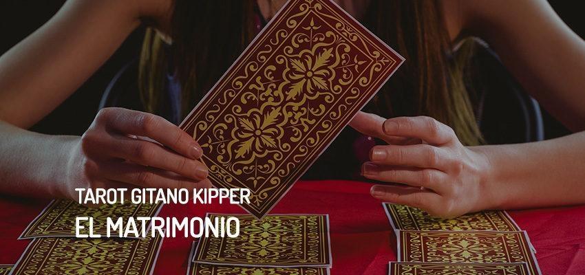 El Matrimonio del Tarot Gitano Kipper