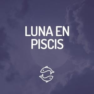 Signo Lunar - Luna en Piscis